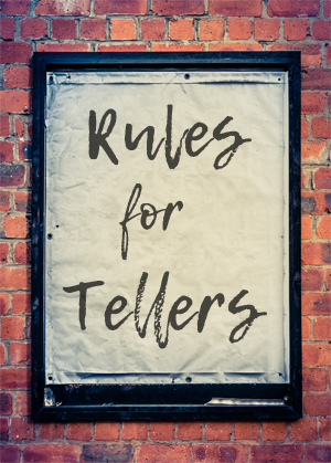 Poster paper against grungy brick wall says Rules for Tellers