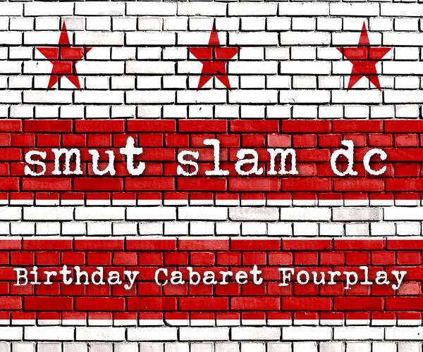 Smut Slam DC: Birthday Cabaret Fourplay @ The Brixton | Washington | District of Columbia | United States