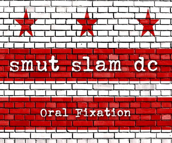 Smut Slam DC: Oral Fixation @ The Brixton | Washington | District of Columbia | United States