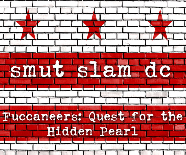 Smut Slam DC: Fuccaneers:  Quest for the Hidden Pearl @ The Brixton | Washington | District of Columbia | United States