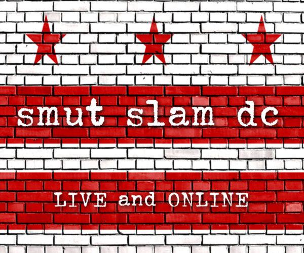 Smut Slam DC: LIVE and ONLINE! @ Facebook Live