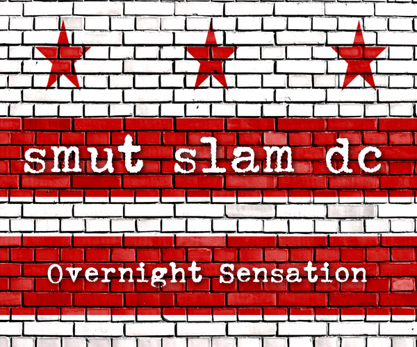 Smut Slam DC: Overnight Sensation @ Online! | Washington | District of Columbia | United States